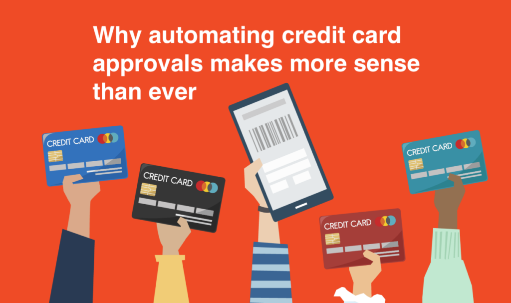 Why automating credit card approvals makes more sense than ever